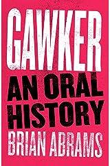 Gawker: An Oral History (Kindle Single) Kindle Edition