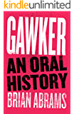 Gawker: An Oral History (Kindle Single)