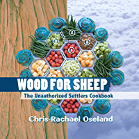 Wood for Sheep: The Unauthorized Settlers Cookbook (English Edition)