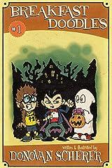 Breakfast Doodles: Volume 1: The Inktober/Drawlloween Edition Kindle Edition