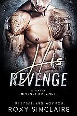 His Revenge: A Mafia Revenge Romance (Omerta Series Book 4) Kindle Edition