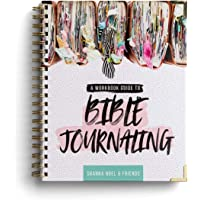 Bible Journaling 101: A Work Book Guide to See God's Word in a New Light