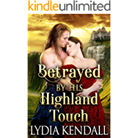 Betrayed by his Highland Touch: A Steamy Scottish Historical Romance Novel