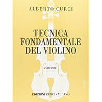 Tecnica fondamentale del Violino Parte I. Per la scuola secondaria di primo grado. Per l'impianto razionale e moderno dell'allie. Vo. Parte I. Vol. 1