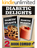 Your Favorite Foods - All Sugar-Free Part Two and Sugar-Free Vitamix Recipes: 2 Book Combo (Diabetic Delights)