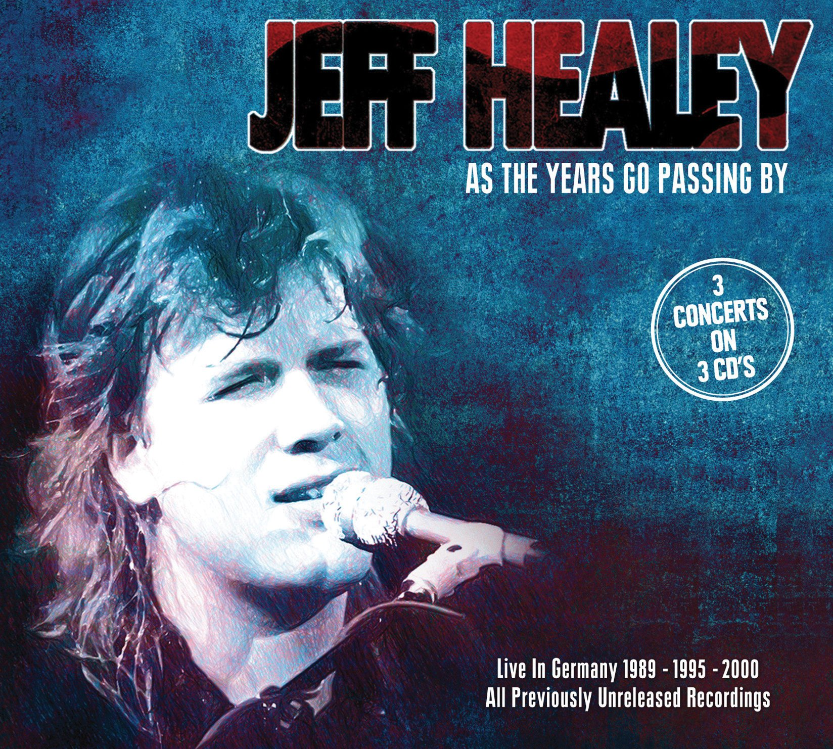 CD : Jeff Healey - As the Years Go Passing By: Live in Germany (CD)