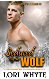 Seduced By the Wolf: A Paranormal BBW Shapeshifter Romance (A Werewolf's Curse Book 3)