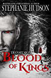 Blood Of Kings: Vampire Paranormal Romance (Transfusion Book 3)