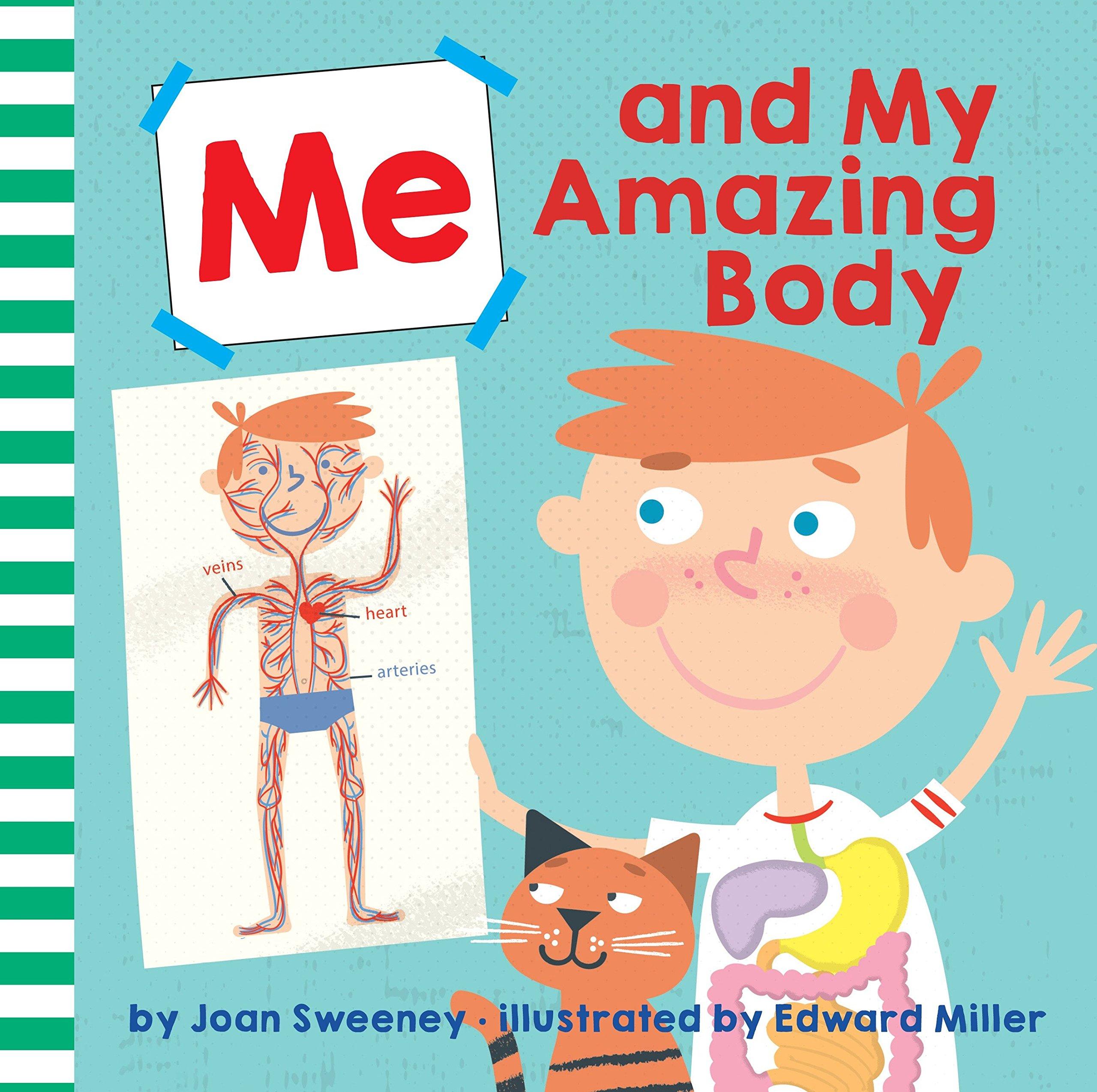 Me and My Amazing Body : Joan Sweeney, Ed Miller: Amazon.co.uk: Books
