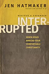 Interrupted: When Jesus Wrecks Your Comfortable Christianity Kindle Edition