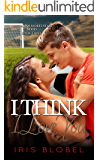 I Think I Love You (Australian Sports Star Series Book 3)