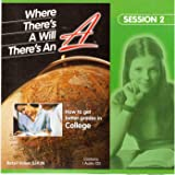 Where There's a Will There's An A: How to get better grades in College (Session 2)