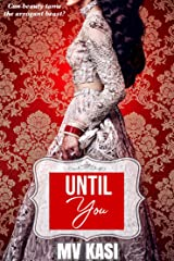 Until You: An Indian Billionaire Romance Kindle Edition