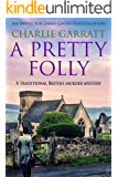 A Pretty Folly: A traditional British murder mystery (Inspector James Given Investigations Book 2)
