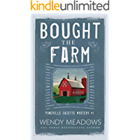 Bought the Farm (Pineville Gazette Mystery Book 1)
