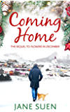 Coming Home: The Sequel to Flowers in December