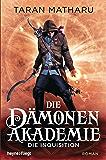 Die Dämonenakademie - Die Inquisition: Roman (Dämonenakademie-Serie 2) (German Edition)