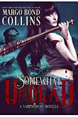 Somewhat Undead (Vampirarchy Book 2) Kindle Edition