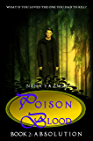 Poison Blood, Book 2: Absolution (Poison Blood Series)