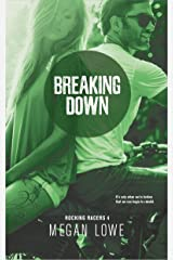 Breaking Down (Rocking Racers Book 4) Kindle Edition