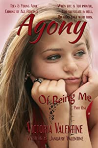 Agony Of Being Me: Teen * New Adult * Coming of Age Romance