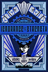 Ignorance is Strength (The Dystopia Triptych Book 1) Kindle Edition