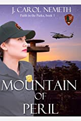 Mountain of Peril: Christian romantic suspense (Faith in the Parks Book 1) Kindle Edition