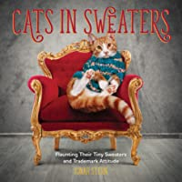 Cats in Sweaters: Flaunting Their Tiny Sweaters and