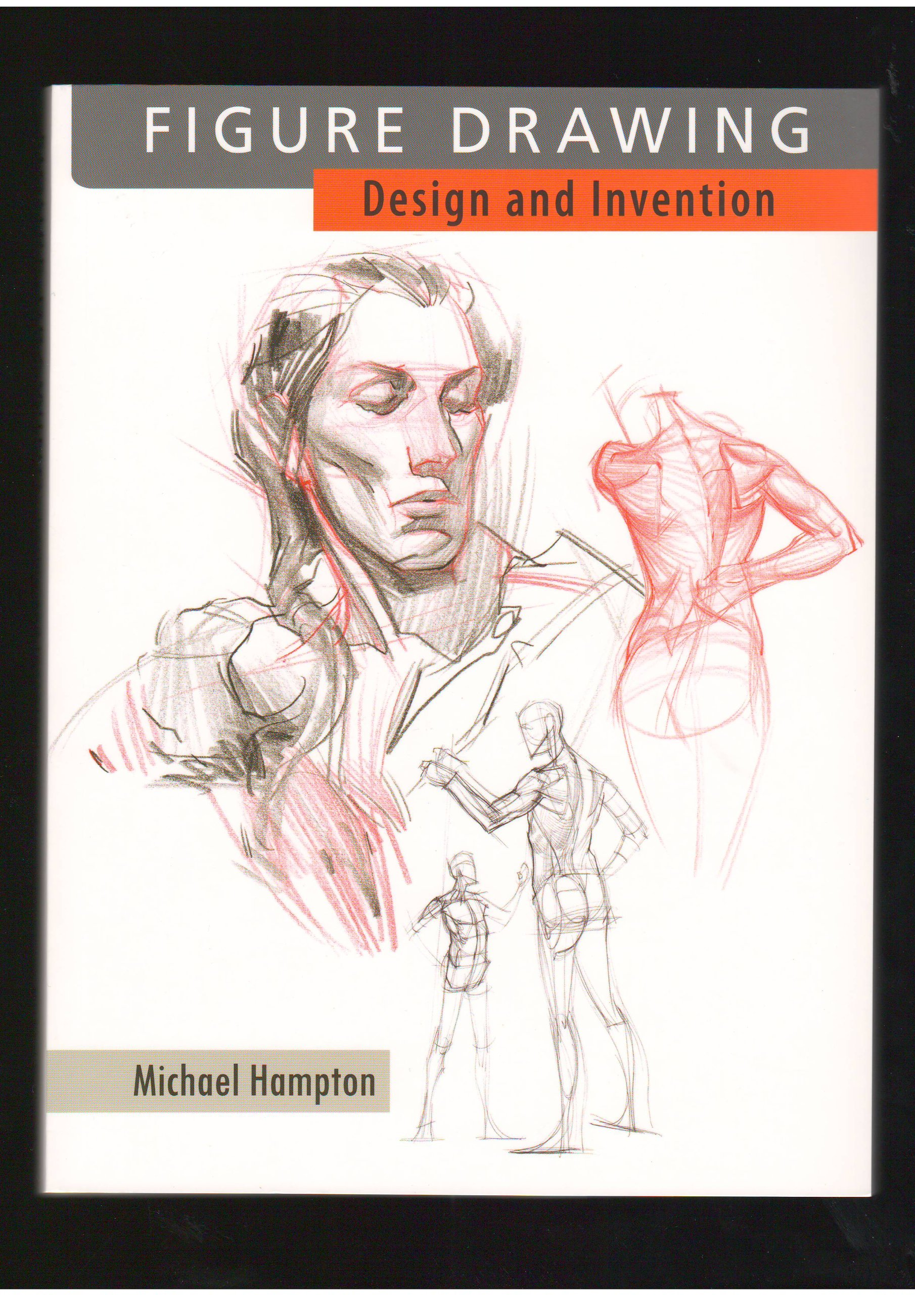 Figure Drawing: Design and Invention (2013 Edition) -By Michael ...
