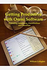 Getting Productive with Omni Software: Exploiting OmniFocus, OmniOutliner and OmniPlan