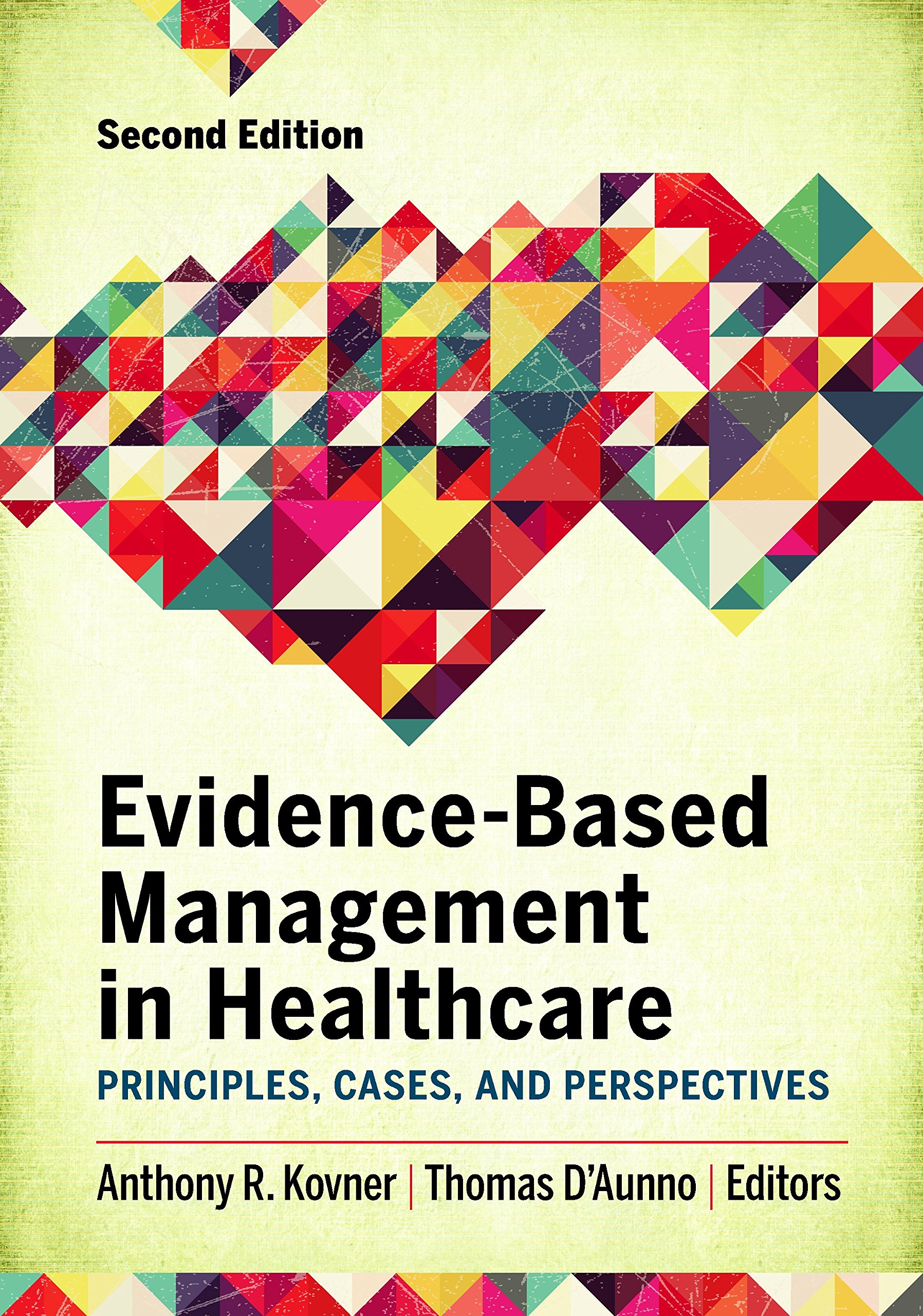 Evidence-based Management in Healthcare: Principles, Cases, and Perspectives, Second Edition
