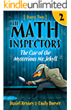 The Math Inspectors: Story Two - The Case of the Mysterious Mr. Jekyll (A hilarious adventure for kids ages 9-12) (English Edition)