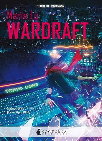 Wardraft (Warcross nº 2) eBook: Lu, Marie, Risco Mateo, Noemí ...