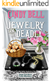 Jewelry Can Be Deadly (Sage Gardens Cozy Mystery Book 6)