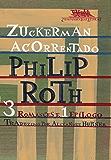 Zuckerman acorrentado: 3 romances e 1 epílogo