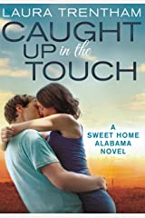 Caught Up in the Touch: A Sweet Home Alabama Novel Kindle Edition