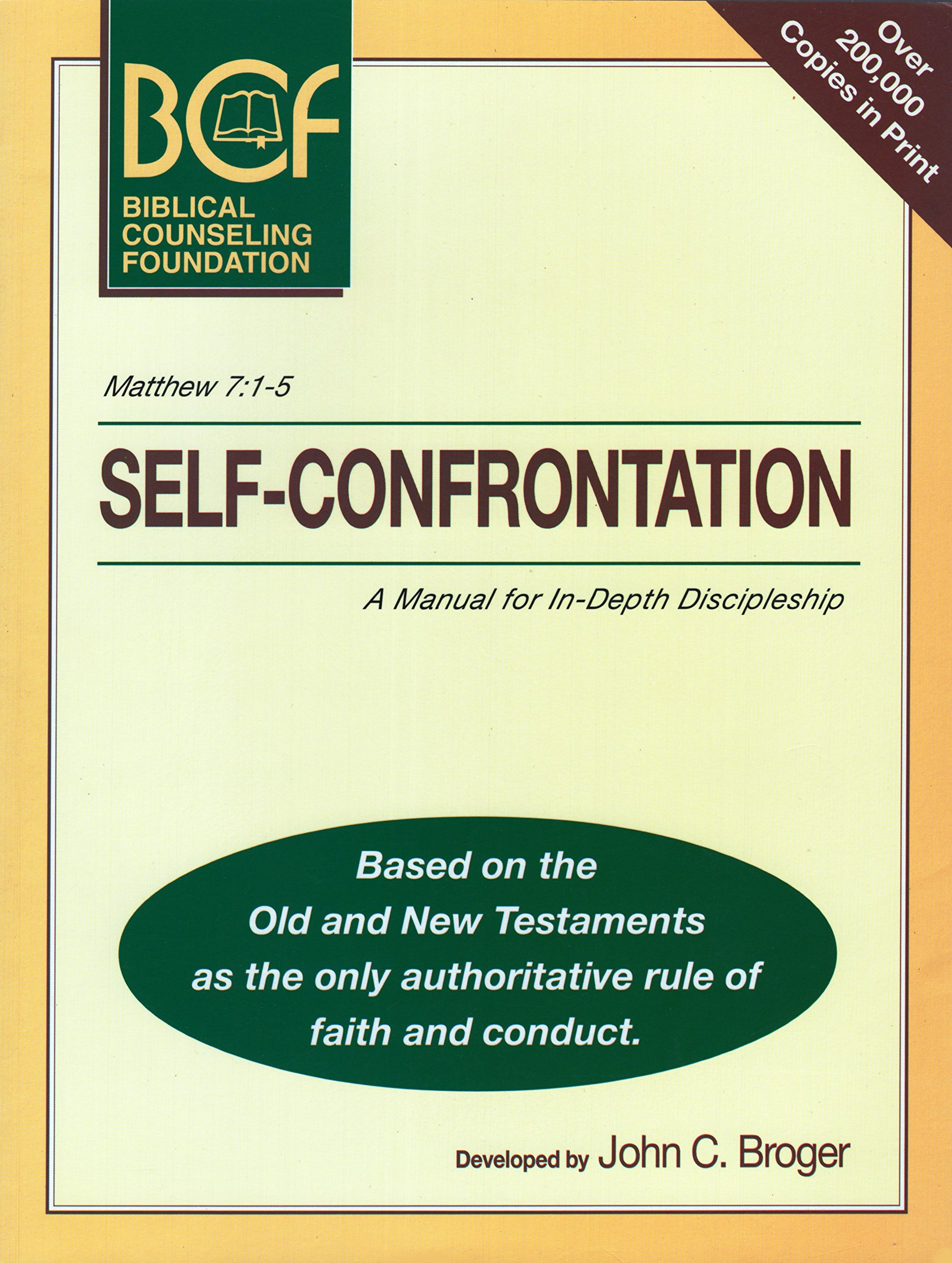 Self-Confrontation: A Manual for In-Depth Biblical Discipleship: John C.  Broger: 9781878114013: Amazon.com: Books