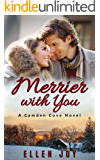 Merrier with You: A Small Town Romance (Camden Cove Book 3)