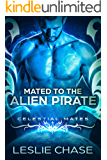 Mated to the Alien Pirate: Celestial Mates
