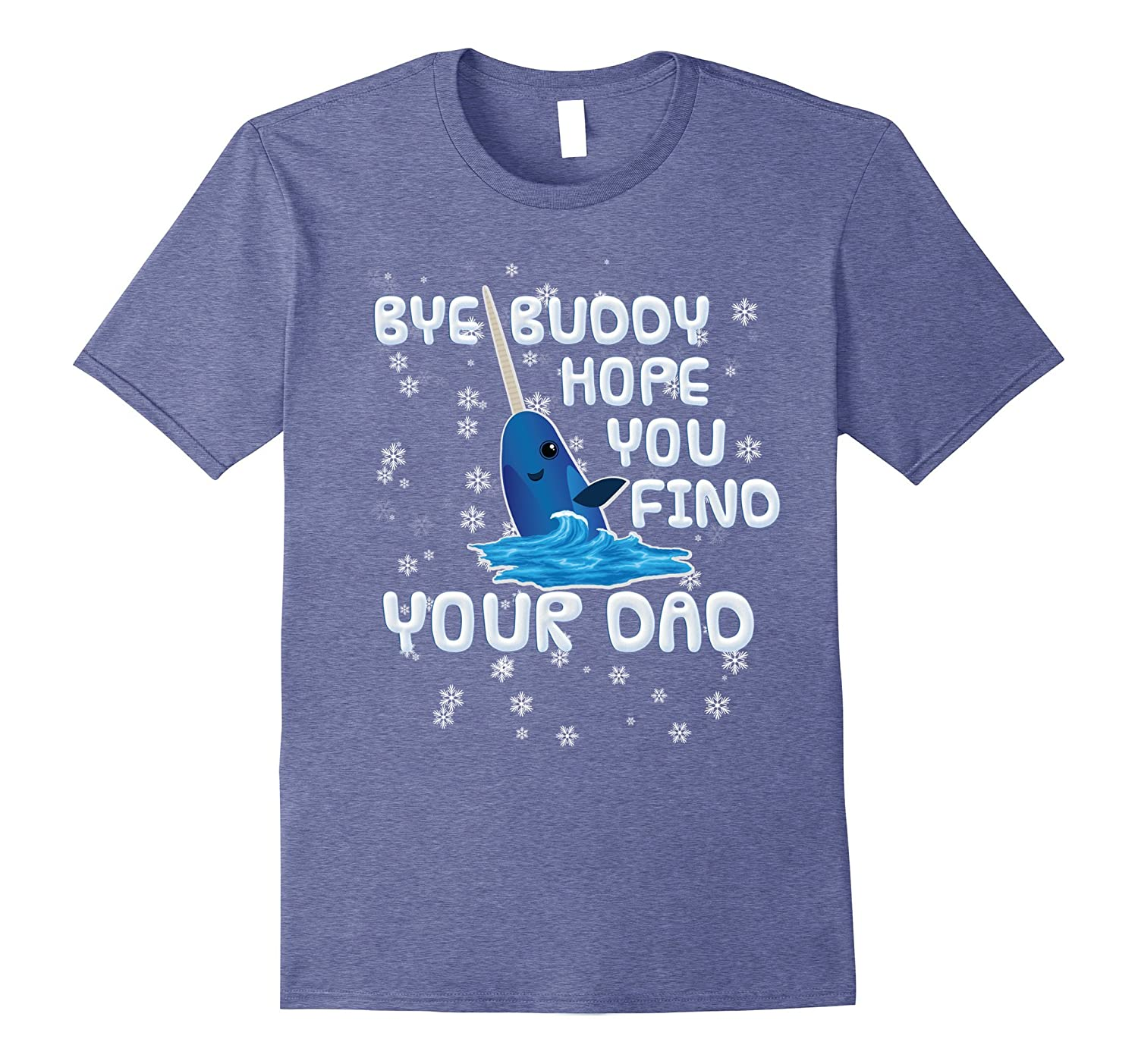 Bye Buddy Hope You Find Your Dad Funny Narwhal T Shirt Rt Rateeshirt