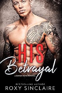 His Betrayal A Bad Boy Mafia Romance Omerta Series Book