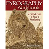Pyrography Workbook: A Complete Guide to the Art of Woodburning (Fox Chapel Publishing) Step-by-Step Projects and Original Pa
