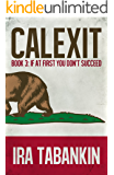 CALEXIT 3: If At First You Don't Succeed