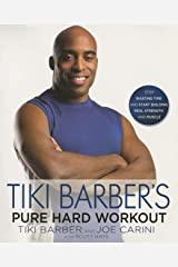 Tiki Barber's Pure Hard Workout: Stop Wasting Time and Start Building Strength and Muscle Kindle Edition