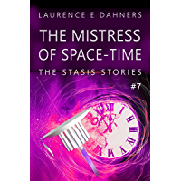 The Mistress of Space-Time (The Stasis Stories #7)