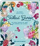 Cocktail Garten: 99 coole Drinks mit Obst und Gemüse der Saison