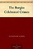 The Borgias Celebrated Crimes (English Edition)