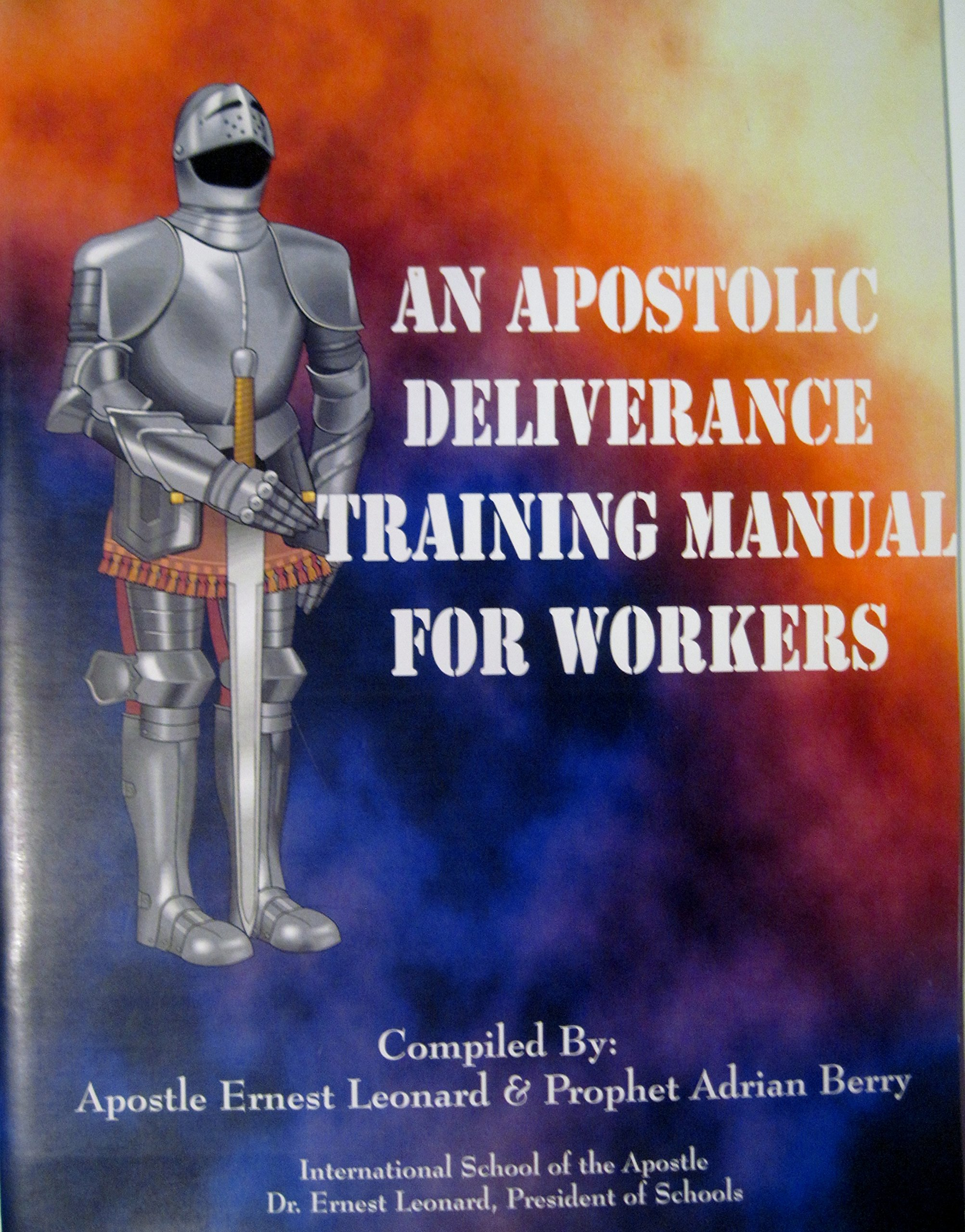 An Apostolic Deliverance Training Manual for Wolkers