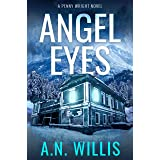 Angel Eyes: The Haunting of January House (Penny Wright Book 2)