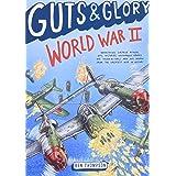 Guts & Glory: World War II (Guts & Glory, 3)
